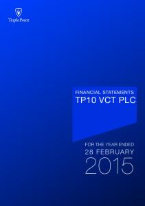 FINANCIAL STATEMENTS TP10 VCT PLC FOR THE YEAR ENDED 28 FEBRUARY. TP10 VCT plc 1