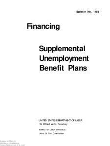Financing. Supplemental Unemployment Benefit Plans. Bulletin No UNITED STATES DEPARTMENT OF LABOR W. Willard Wirtz, Secretary
