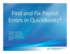 Find and Fix Payroll Errors in QuickBooks* *Excerpts taken from Michelle Long s Most Common QuickBooks Mistakes and How to Fix Them