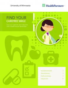 FIND YOUR CAREFREE SMILE. University of Minnesota. Give your smile the care it deserves with a HealthPartners dental plan