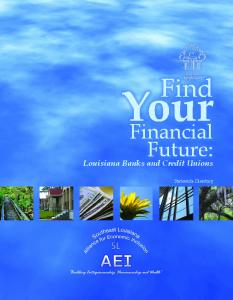 Find. Your. Financial Future: LouisianaBanksandCreditUnions. StatewideDirectory