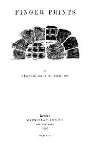 FINGER PRINTS. Zonbon FRANCIS GALTON, F.R.S., ETC. MACMILLAN AND CO. AND NEW YORK. All rights reserced