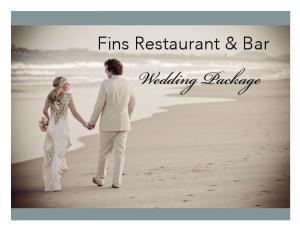 Fins Restaurant & Bar. Wedding Package