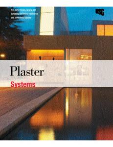 Fire performance, beauty and durability for interior residential and commercial spaces. Plaster. Systems