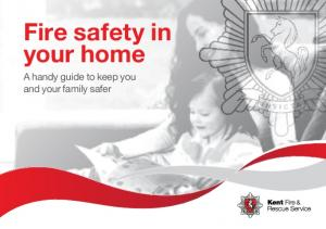 Fire safety in your home. A handy guide to keep you and your family safer