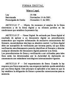 FIRMA DIGITAL. Marco Legal. Ley : Sancionada : Noviembre 14 de Promulgada de Hecho : Diciembre 11 de 2001