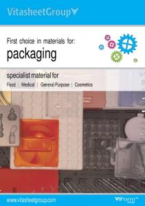 First choice in materials for: packaging. specialist material for.  Food Medical General Purpose Cosmetics