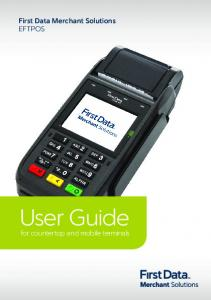 First Data Merchant Solutions EFTPOS. User Guide. for countertop and mobile terminals