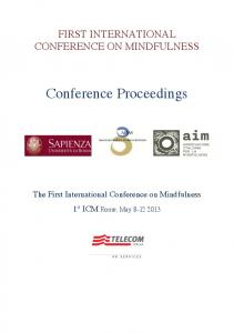 FIRST INTERNATIONAL CONFERENCE ON MINDFULNESS. Conference Proceedings