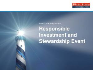 FIRST STATE INVESTMENTS. Responsible Investment and Stewardship Event