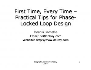 First Time, Every Time Practical Tips for Phase- Locked Loop Design. Dennis Fischette   Website: