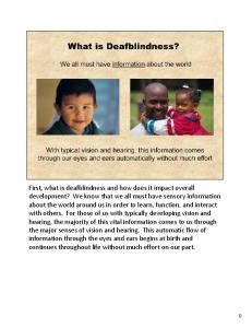 First, what is deafblindness and how does it impact overall development? We know that we all must have sensory information about the world around us