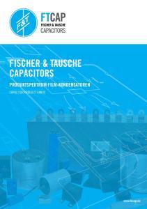 FISCHER & TAUSCHE CAPACITORS