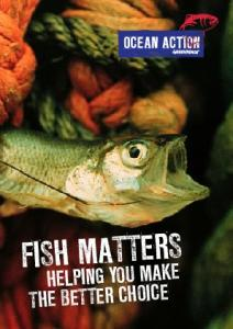 FISH MATTERS HELPING YOU MAKE THE BETTER CHOICE 1