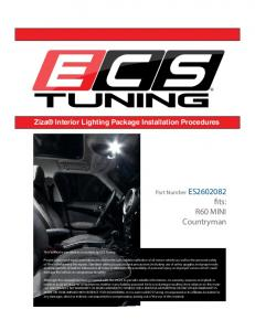 fits: R60 MINI Countryman Ziza Interior Lighting Package Installation Procedures Ziza Interior Lighting Package Installation Procedure