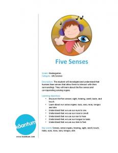 Five Senses. Grade: Kindergarten Category: Life Science