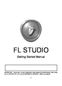 FL STUDIO. Getting Started Manual