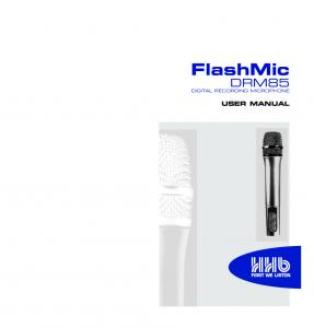 FlashMic DRM85 USER MANUAL DIGITAL RECORDING MICROPHONE