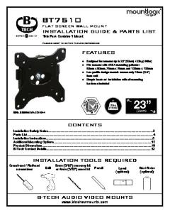 FLAT SCREEN WALL MOUNT INSTALLATION GUIDE & PARTS LIST This Pack Contains 1 Mount FEATURES CONTENTS
