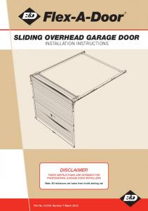 Flex-A-Door SLIDING OVERHEAD GARAGE DOOR INSTALLATION INSTRUCTIONS DISCLAIMER THESE INSTRUCTIONS ARE INTENDED FOR PROFESSIONAL GARAGE DOOR INSTALLERS