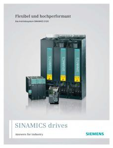 Flexibel und hochperformant. Das Antriebssystem SINAMICS S120. SINAMICS drives. Answers for industry