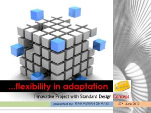 flexibility in adaptation. Innovative Project with Standard Design Concept