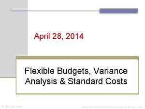 Flexible Budgets, Variance Analysis & Standard Costs