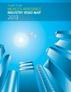 FLIGHT PLAN MEXICO S AEROSPACE INDUSTRY ROAD MAP