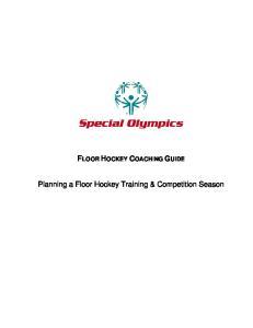 FLOOR HOCKEY COACHING GUIDE. Planning a Floor Hockey Training & Competition Season