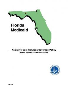 Florida Medicaid. Assistive Care Services Coverage Policy. Agency for Health Care Administration. Draft Rule