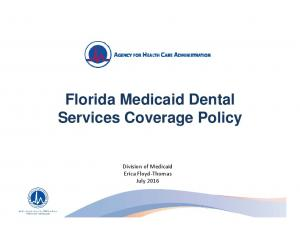 Florida Medicaid Dental Services Coverage Policy. Division of Medicaid Erica Floyd Thomas July 2016