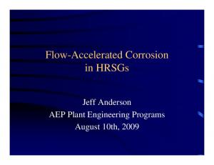 Flow-Accelerated Corrosion in HRSGs. Jeff Anderson AEP Plant Engineering Programs August 10th, 2009