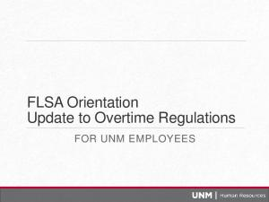 FLSA Orientation Update to Overtime Regulations FOR UNM EMPLOYEES