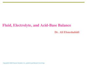 Fluid, Electrolyte, and Acid-Base Balance Dr. Ali Ebneshahidi