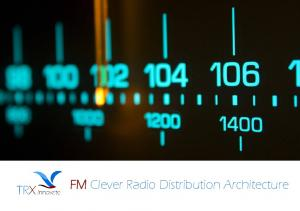FM Clever Radio Distribution Architecture