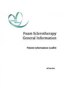 Foam Sclerotherapy General Information. Patient information Leaflet