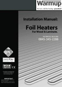 Foil Heaters. Installation Manual: For Wood & Laminate. TECHNICAL HELPLINE