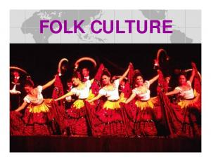 Folk Cultures. Isolation preserves Folk Cultures Influenced by physical environment. Food preferences Folk housing
