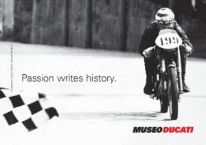 Fondazione Ducati Official Licensed Product. Passion writes history