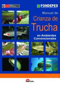 FONDEPES. Fondo Nacional de Desarrollo Pesquero. Manual de. Crianza de. Trucha. en Ambientes Convencionales. Trucha PROGRESO PARA TODOS