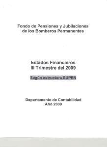 Fondo de Pensiones y Jubilaciones de los Bomberos Permanentes. Estados Financieros 111Trimestre del 2009