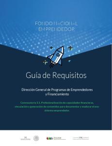 FONDO NACIONAL EMPRENDEDOR. Guía de Requisitos. Dirección General de Programas de Emprendedores y Financiamiento