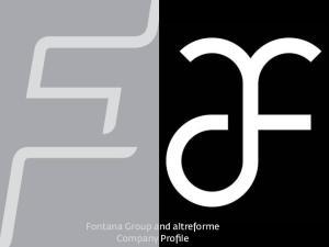 Fontana Group and altreforme Company Profile