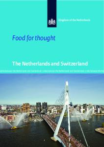 Food for thought. Links between the Netherlands and Switzerland Links between the Netherlands and Switzerland Links between the Net