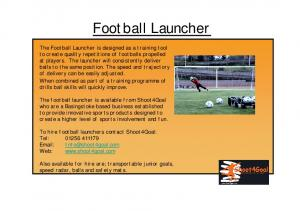Football Launcher. To hire football launchers contact Shoot4Goal: Tel: Web: