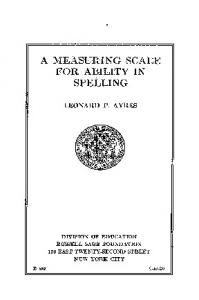 FOR ABILITY IN A MEASURING SCALE SPELLING LEONARD P. AYRES NEW YORK CITY DIVISION OF EDUCATION RUSSELL SAGE FOUNDATION E
