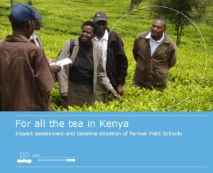 For all the tea in Kenya. Impact assessment and baseline situation of Farmer Field Schools