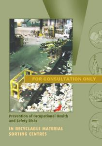 FOR CONSULTATION ONLY. Prevention of Occupational Health and Safety Risks IN RECYCLABLE MATERIAL SORTING CENTRES