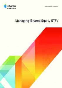 FOR PROFESSIONAL CLIENTS ONLY. Managing ishares Equity ETFs