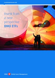 For professional investors only. Invest from a new perspective BMO ETFs
